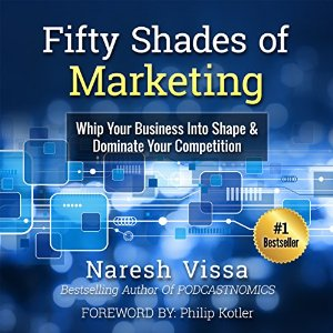 Fifty Shades of Marketing by Naresh Vissa
