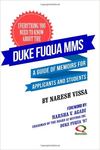 Duke Fuqua MMS: A Guide of Memoirs for Applicants and Students, by Naresh Vissa
